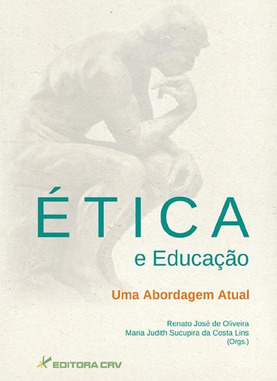 Capa do livro: ÉTICA E EDUCAÇÃO<BR>Uma Abordagem Atual