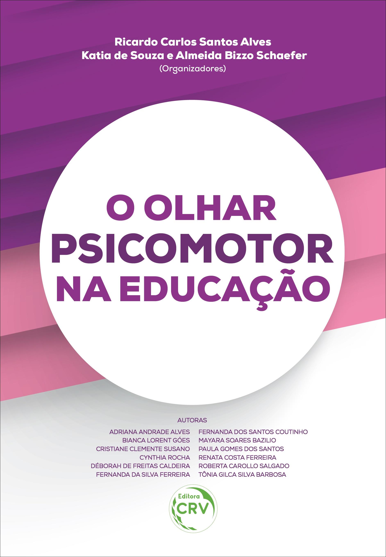 Capa do livro: O OLHAR PSICOMOTOR NA EDUCAÇÃO