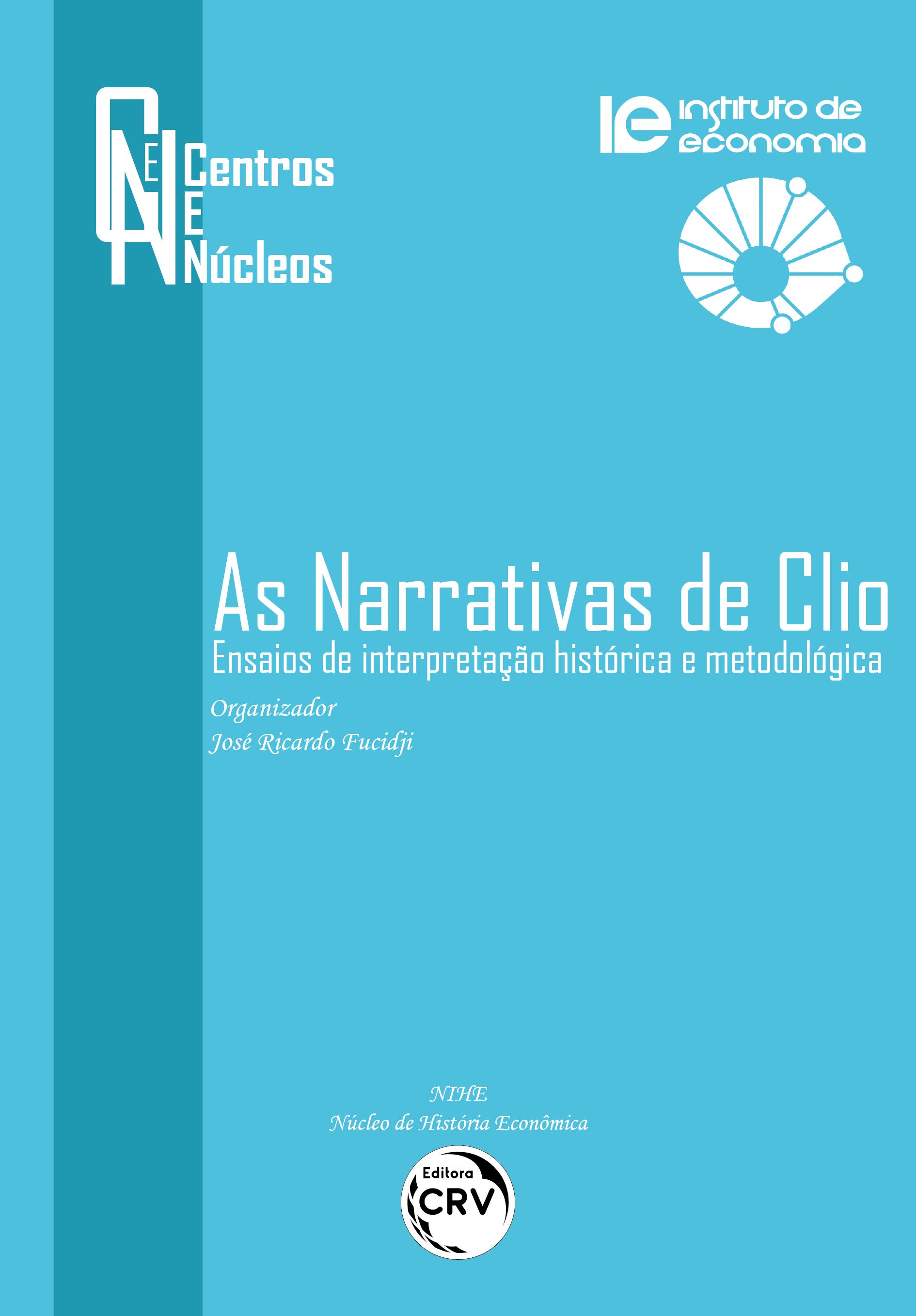 Capa do livro: AS NARRATIVAS DE CLIO:<BR> ensaios de interpretação histórica e metodológica<br><br> Coleção Centros e Núcleos