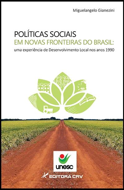 Capa do livro: POLÍTICAS SOCIAIS EM NOVAS FRONTEIRAS DO BRASIL:<br>uma experiência de desenvolvimento local nos anos 1990