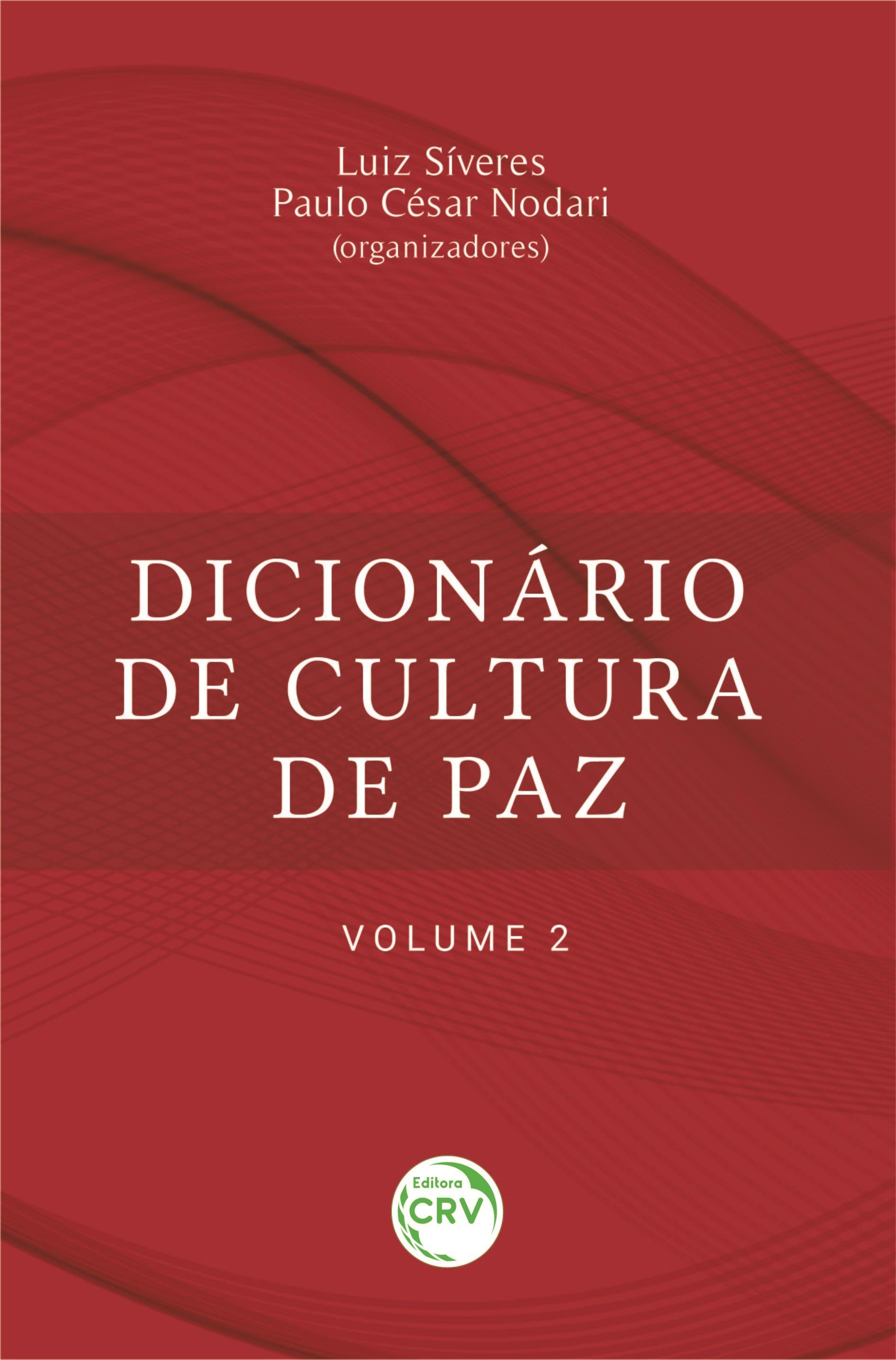 Capa do livro: DICIONÁRIO DE CULTURA DE PAZ – VOLUME 2