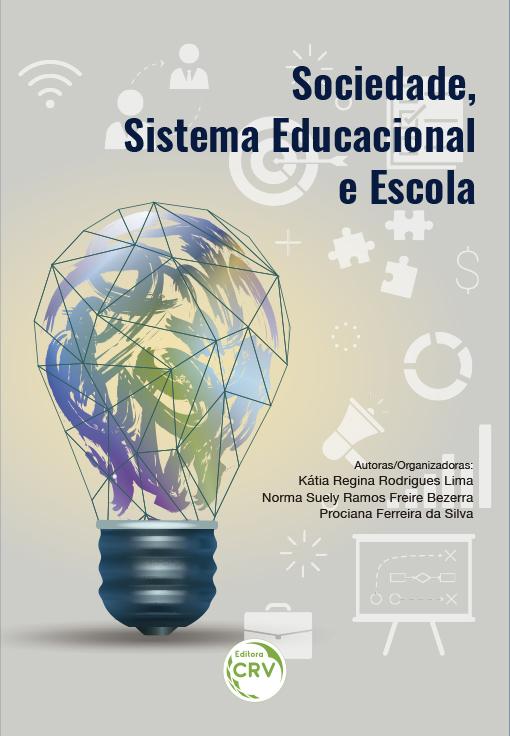 Capa do livro: SOCIEDADE, SISTEMA EDUCACIONAL E ESCOLA
