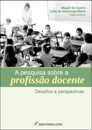 Capa do livro: A PESQUISA SOBRE A PROFISSÃO DOCENTE:<br>desafios e perspectivas