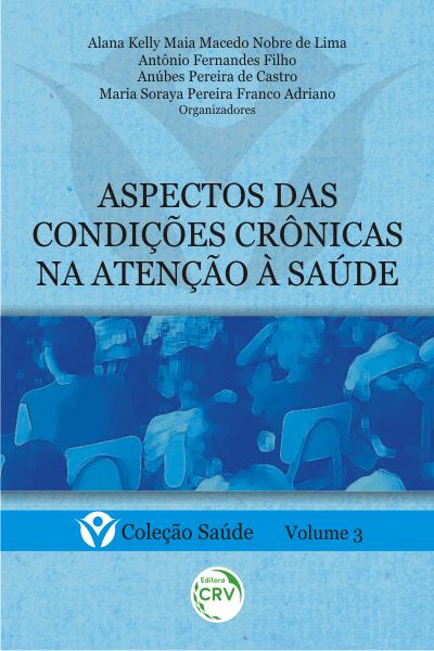 Capa do livro: ASPECTOS DAS CONDIÇÕES CRÔNICAS NA ATENÇÃO À SAÚDE