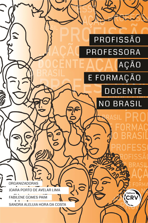 Capa do livro: PROFISSÃO PROFESSORA: <br>ação e formação docente no Brasil