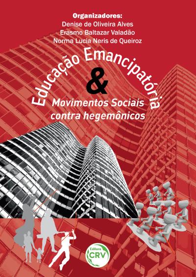 Capa do livro: EDUCAÇÃO EMANCIPATÓRIA E MOVIMENTOS SOCIAIS CONTRA HEGEMÔNICOS