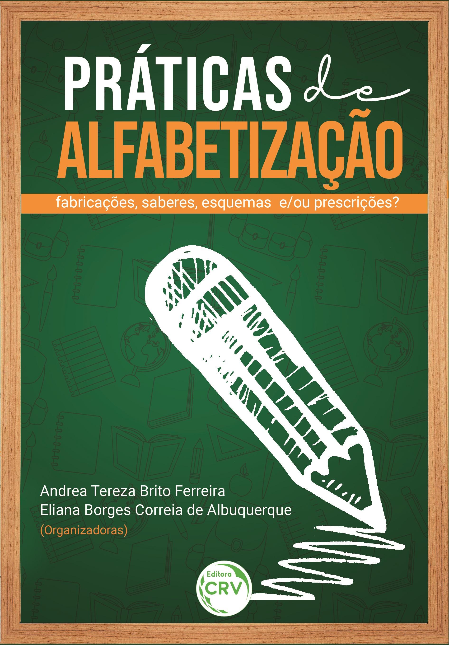 Capa do livro: PRÁTICAS DE ALFABETIZAÇÃO:<br> fabricações, saberes, esquemas e/ou prescrições?