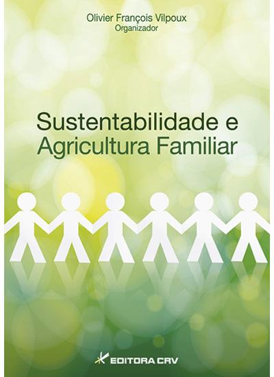 Capa do livro: SUSTENTABILIDADE E AGRICULTURA FAMILIAR