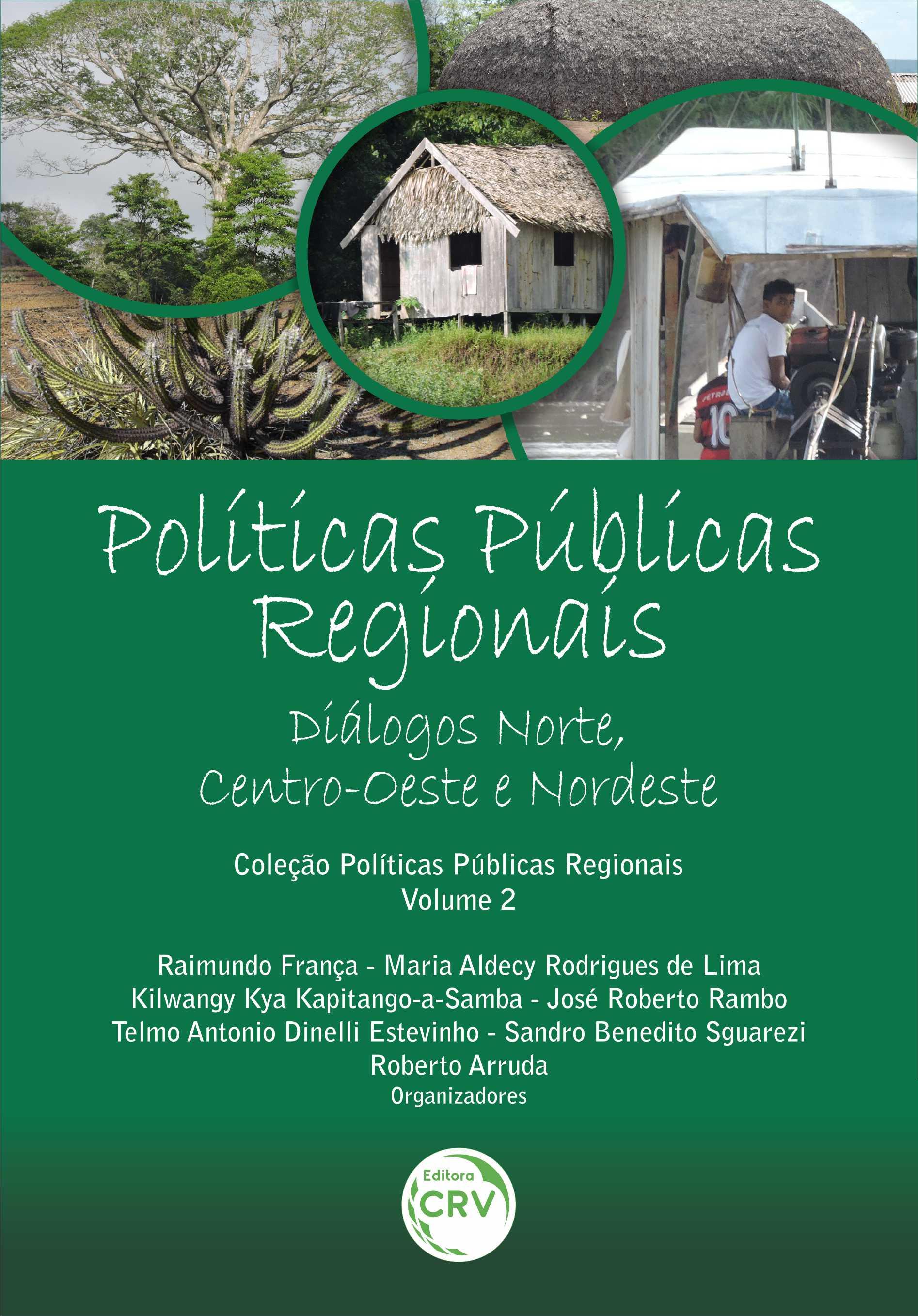 Capa do livro: POLÍTICAS PÚBLICAS REGIONAIS: <br>diálogos Norte, Centro-Oeste e Nordeste<br><br> Coleção Políticas Públicas Regionais – Volume 2