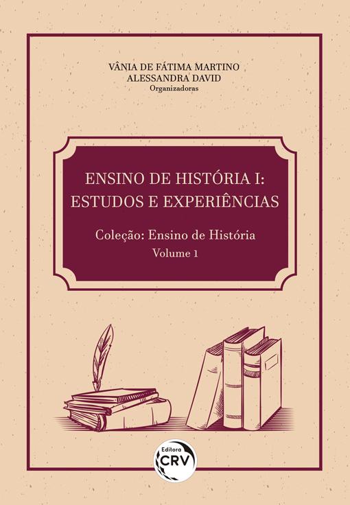 Capa do livro: ENSINO DE HISTÓRIA I:<br> estudos e experiências <br>Coleção: Ensino de História Volume 1
