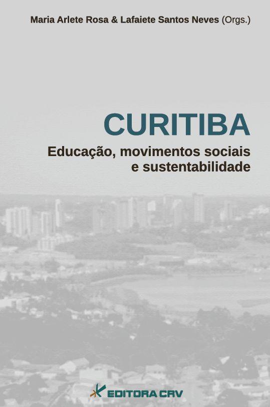 Capa do livro: CURITIBA<br>Educação, Movimentos Sociais e Sustentabilidade