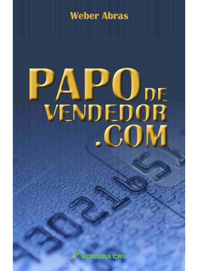 Capa do livro: PAPO DE VENDEDOR.COM