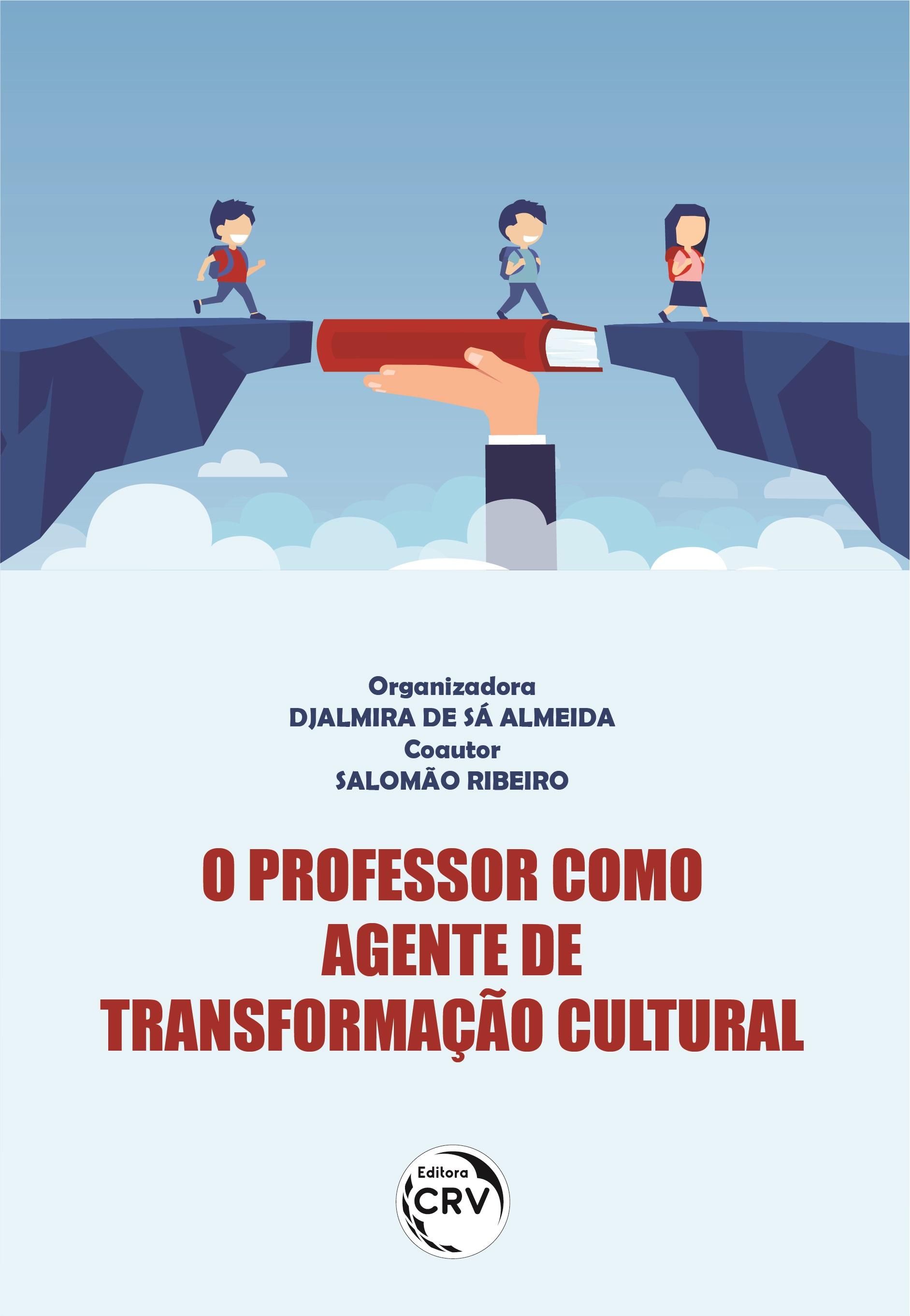 Capa do livro: O PROFESSOR COMO AGENTE DE TRANSFORMAÇÃO CULTURAL