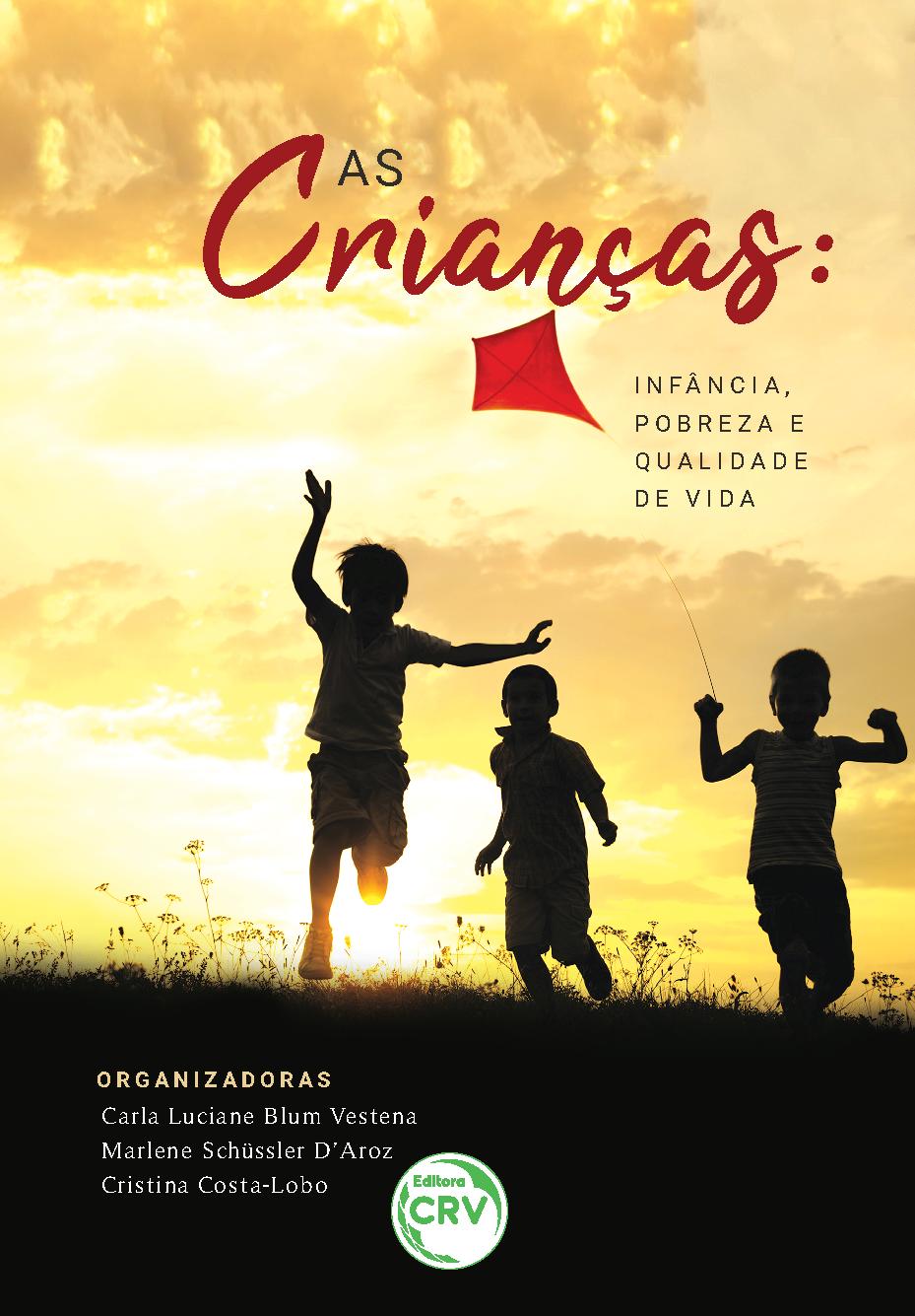 Capa do livro: AS CRIANÇAS: <br>infância, pobreza e qualidade de vida