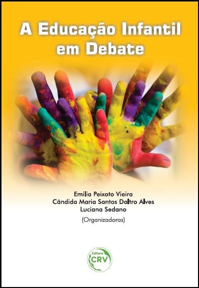 Capa do livro: A EDUCAÇÃO INFANTIL EM DEBATE