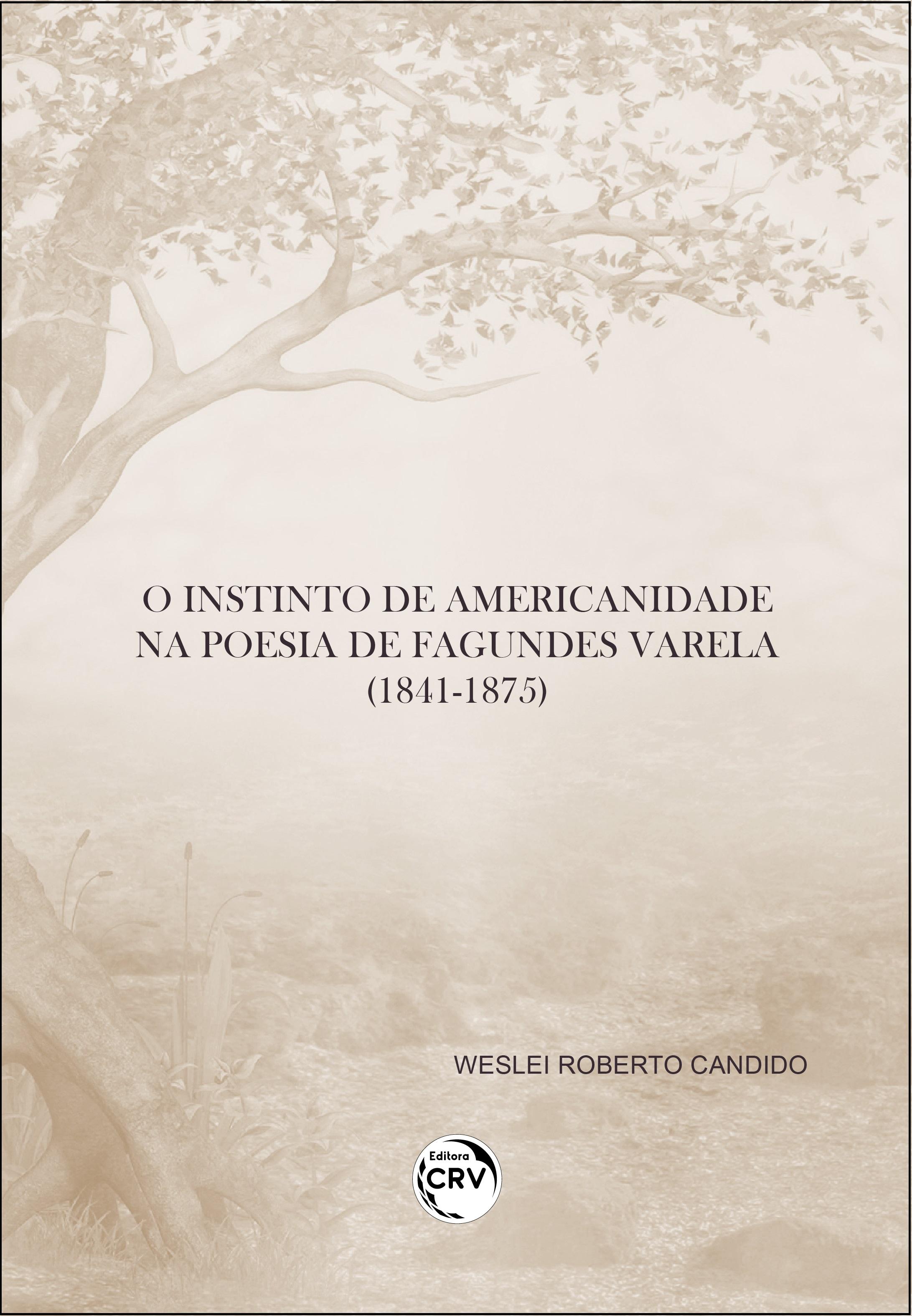 Capa do livro: O INSTINTO DE AMERICANIDADE NA POESIA DE FAGUNDES VARELA (1841-1875)