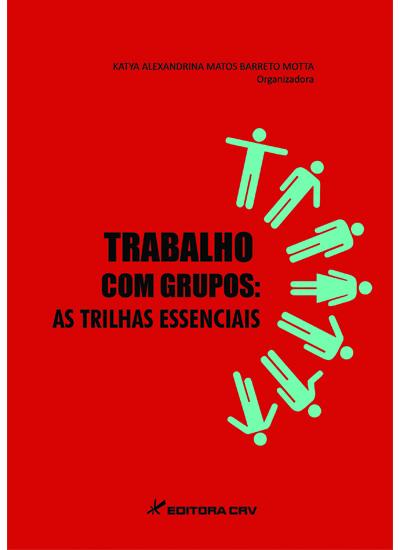 Capa do livro: TRABALHO COM GRUPOS:<br>as trilhas essenciais