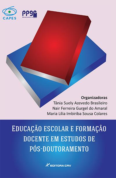 Capa do livro: EDUCAÇÃO ESCOLAR E FORMAÇÃO DOCENTE EM ESTUDOS DE PÓS-DOUTORAMENTO
