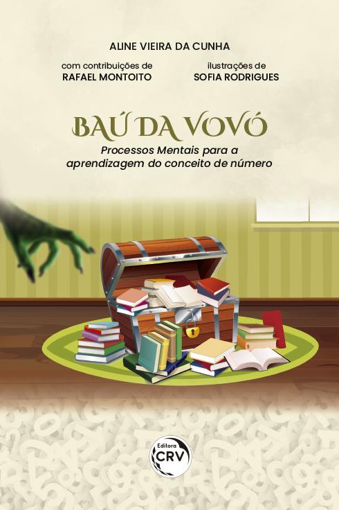 Capa do livro: O BAÚ DA VOVÓ: <br>Processos Mentais para a aprendizagem do conceito de número