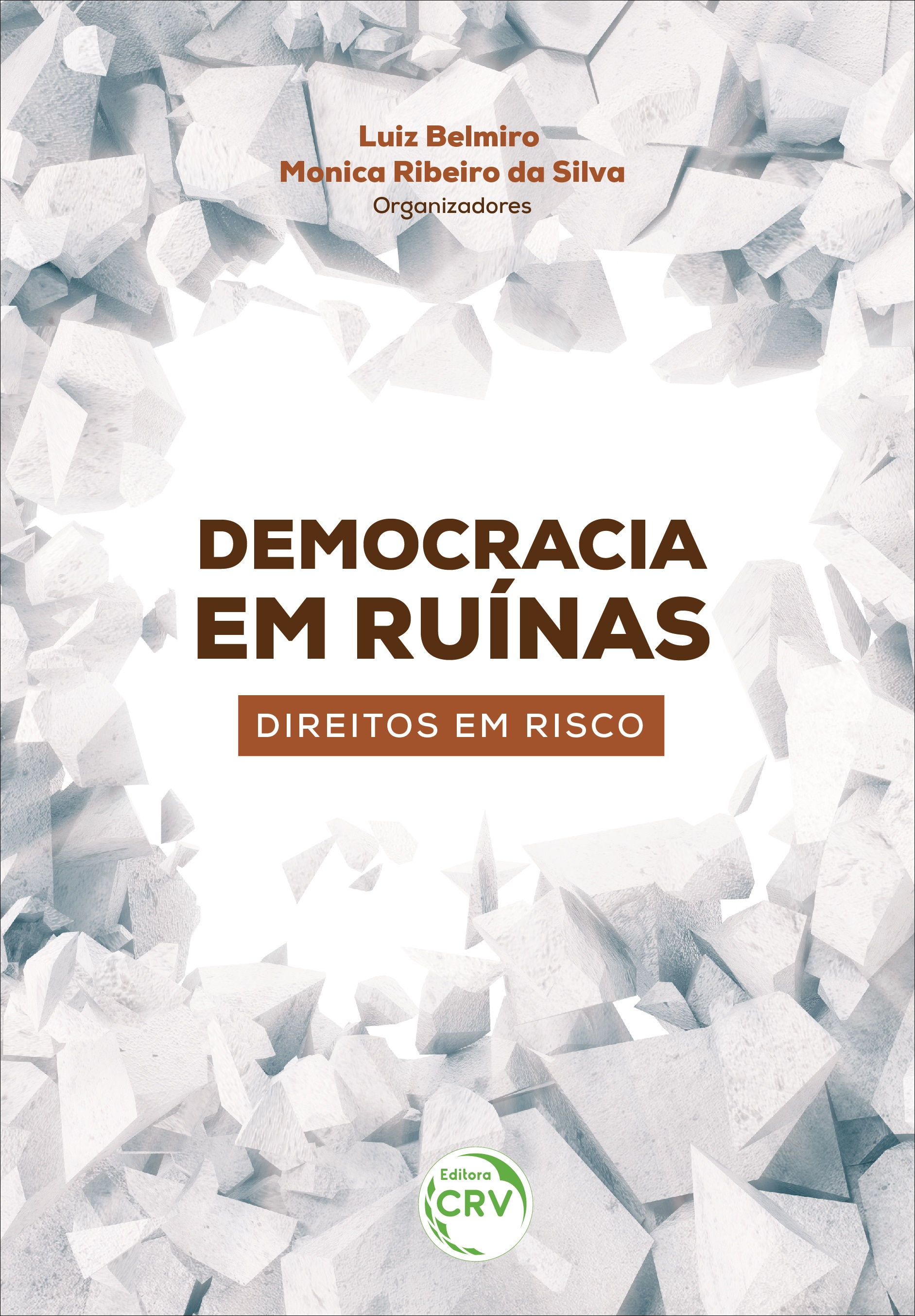 Capa do livro: DEMOCRACIA EM RUÍNAS: <br>direitos em risco