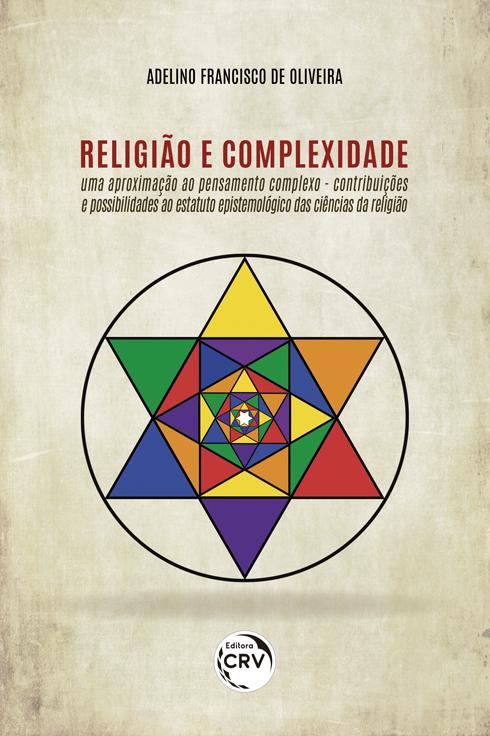 Capa do livro: RELIGIÃO E COMPLEXIDADE: <br>uma aproximação ao pensamento complexo – contribuições e possibilidades ao estatuto epistemológico das ciências da religião