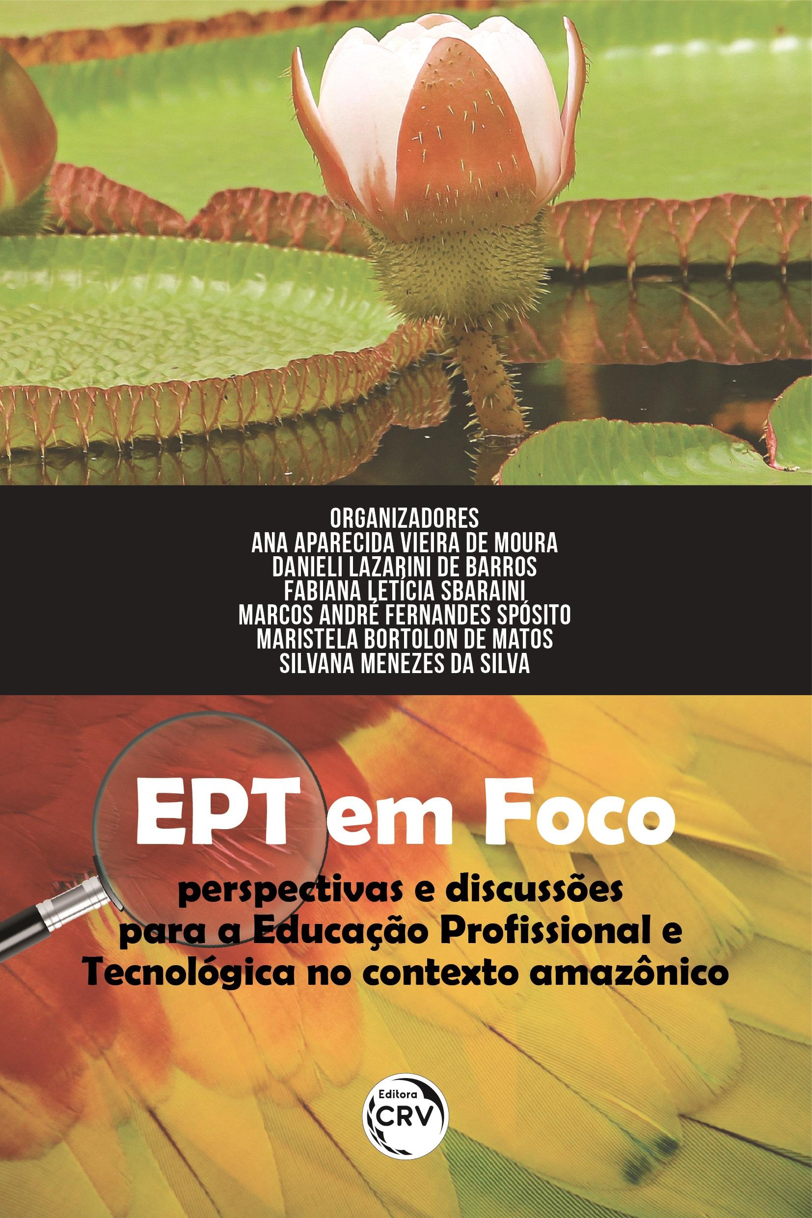 Capa do livro: EPT EM FOCO: <br>perspectivas e discussões para a Educação Profissional e Tecnológica no contexto amazônico