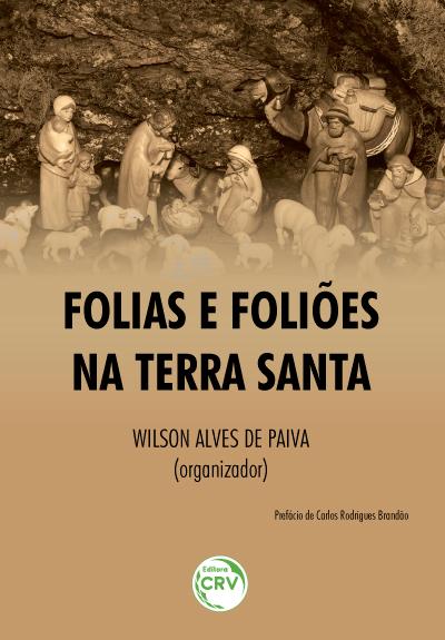 Capa do livro: FOLIAS E FOLIÕES NA TERRA SANTA