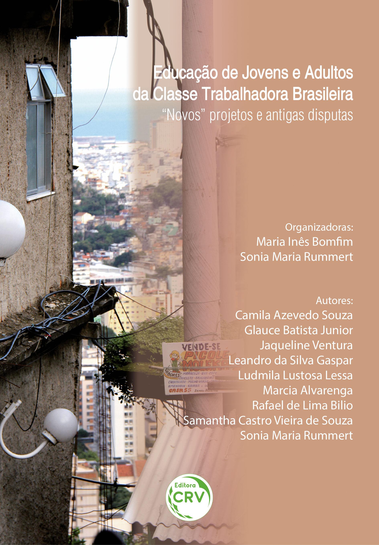 """Capa do livro: EDUCAÇÃO DE JOVENS E ADULTOS DA CLASSE TRABALHADORA BRASILEIRA:<br> """"Novos"""" projetos e antigas disputas"""