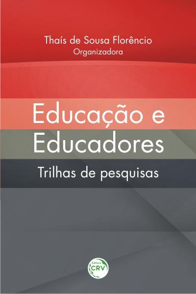 Capa do livro: EDUCAÇÃO E EDUCADORES:<br>trilhas de pesquisas