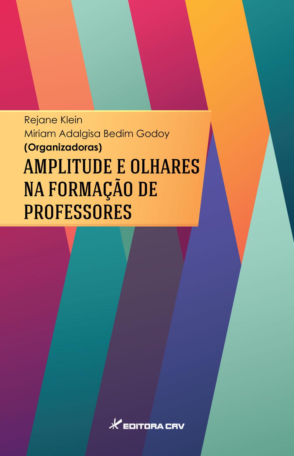 Capa do livro: AMPLITUDE E OLHARES NA FORMAÇÃO DE PROFESSORES