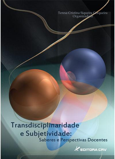 Capa do livro: TRANSDISCIPLINARIDADE E SUBJETIVIDADE:<br>saberes e perspectivas docentes