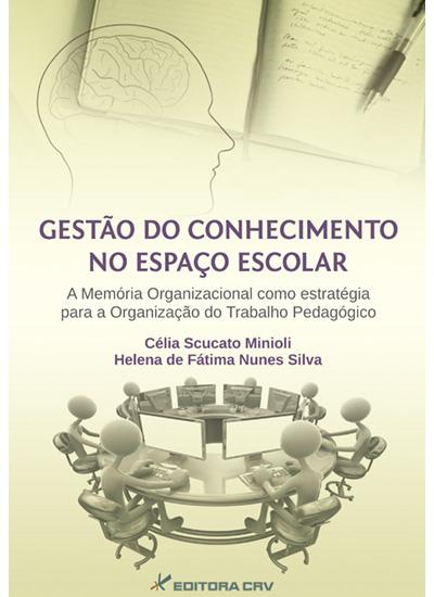 Capa do livro: GESTÃO DO CONHECIMENTO NO ESPAÇO ESCOLAR<br>A Memória Organizacional Como Estratégia Para a Organização do Trabalho Pedagógico