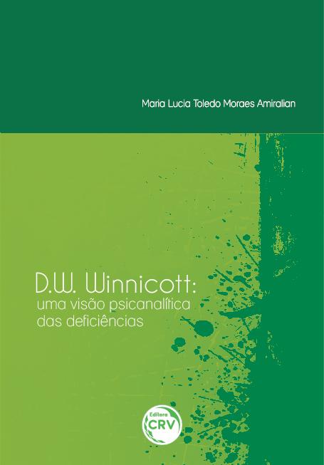 Capa do livro: D.W. WINNICOTT:<br> uma visão psicanalítica das deficiências