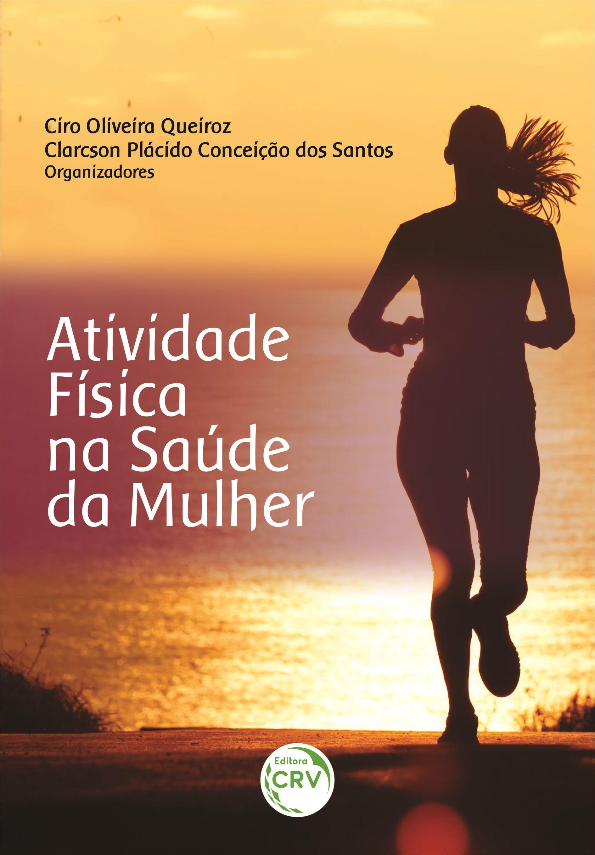 Capa do livro: ATIVIDADE FÍSICA NA SAÚDE DA MULHER