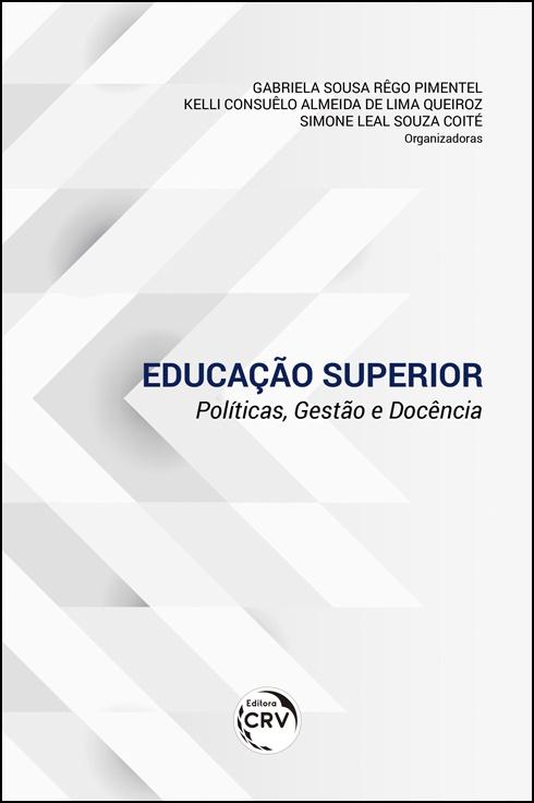 Capa do livro: EDUCAÇÃO SUPERIOR:  <br>políticas, gestão e docência