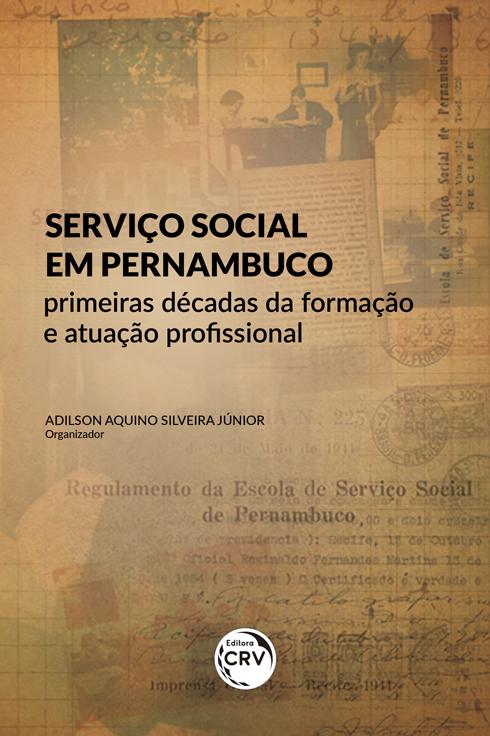Capa do livro: SERVIÇO SOCIAL EM PERNAMBUCO: <br>primeiras décadas da formação e atuação profissional