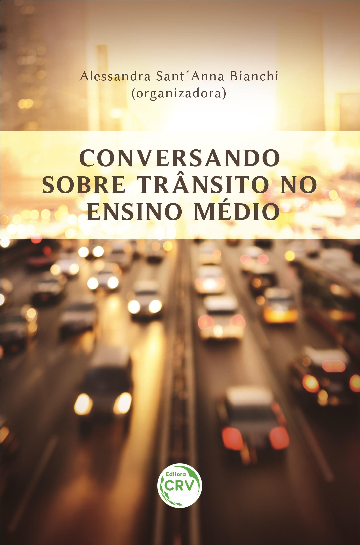 Capa do livro: CONVERSANDO SOBRE TRÂNSITO NO ENSINO MÉDIO