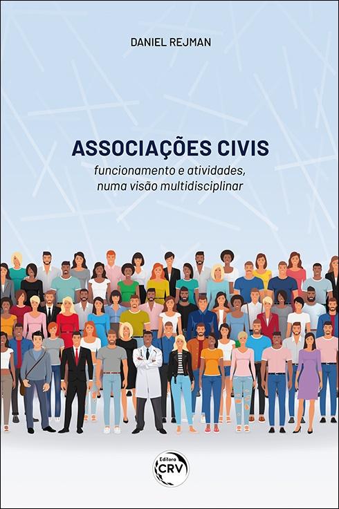 Capa do livro: ASSOCIAÇÕES CIVIS – FUNCIONAMENTO E ATIVIDADES NUMA VISÃO MULTIDISCIPLINAR:<br> interpretação doutrina, e jurisprudência