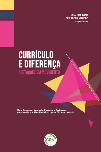 Capa do livro: CURRÍCULO E DIFERENÇA: <BR> afetações em movimento