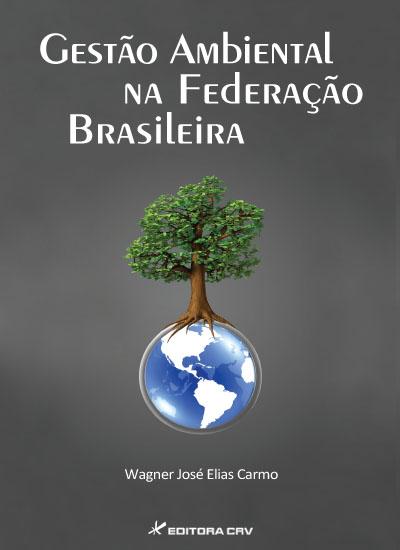 Capa do livro: GESTÃO AMBIENTAL NA FEDERAÇÃO BRASILEIRA