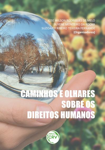 Capa do livro: CAMINHOS E OLHARES SOBRE OS DIREITOS HUMANOS