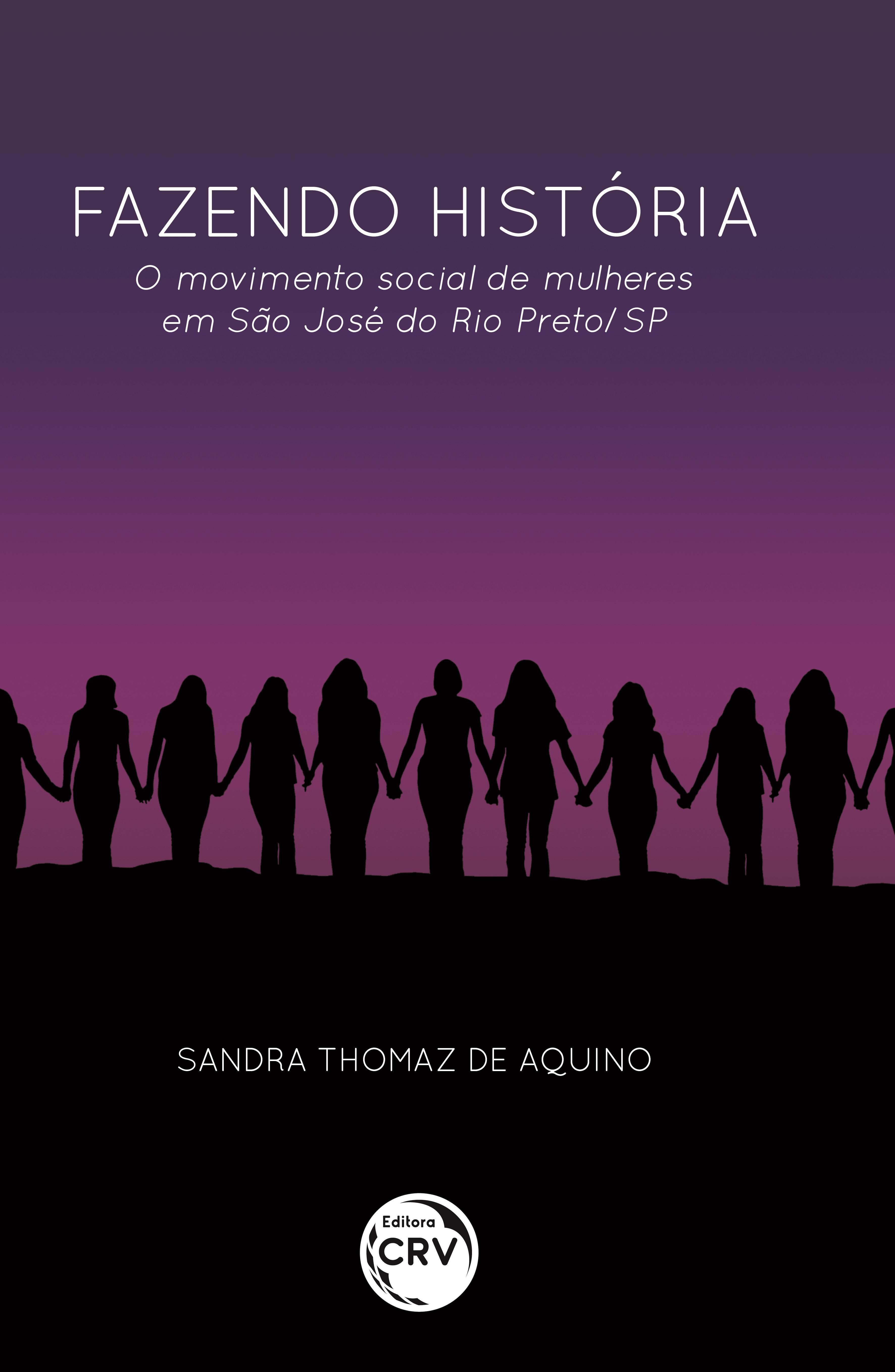 Capa do livro: FAZENDO HISTÓRIA:<br> o movimento social de mulheres em São José do Rio Preto/SP