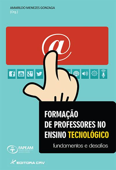 Capa do livro: FORMAÇÃO DE PROFESSORES NO ENSINO TECNOLÓGICO: fundamentos e desafios