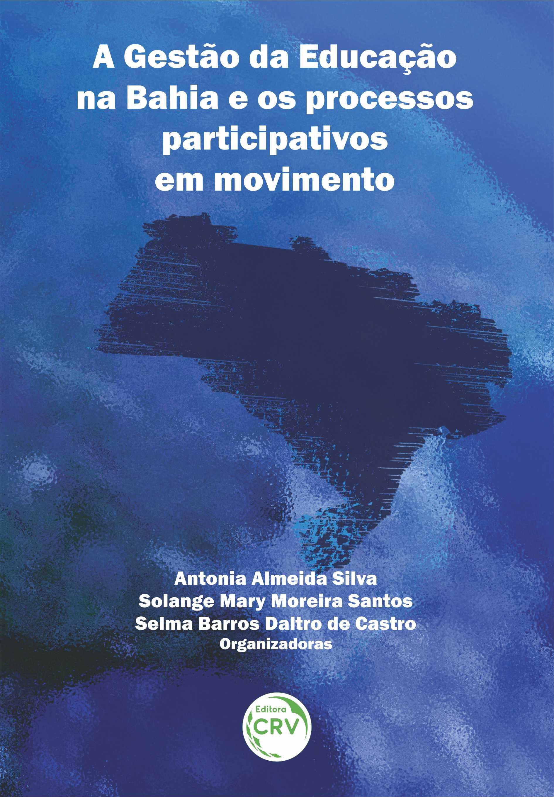 Capa do livro: A GESTÃO DA EDUCAÇÃO NA BAHIA E OS PROCESSOS PARTICIPATIVOS EM MOVIMENTO
