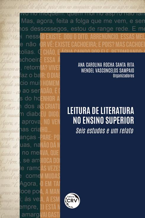 Capa do livro: LEITURA DE LITERATURA NO ENSINO SUPERIOR:  <br>seis estudos e um relato