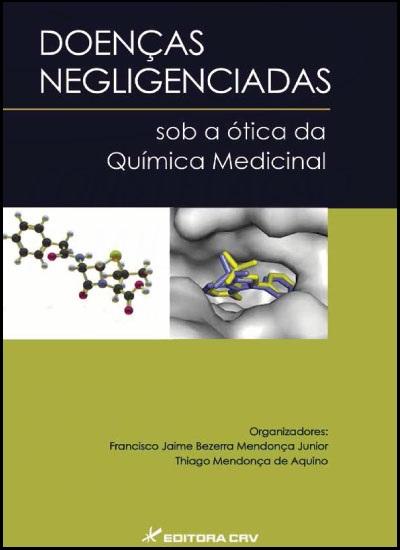 Capa do livro: DOENÇAS NEGLIGENCIADAS SOB A ÓTICA DA QUÍMICA MEDICINAL