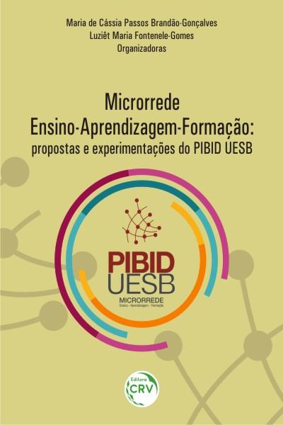 Capa do livro: MICRORREDE ENSINO-APRENDIZAGEM-FORMAÇÃO:<br>propostas e experimentações do PIBID UESB