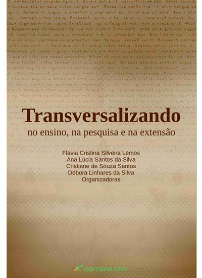 Capa do livro: TRANSVERSALIZANDO NO ENSINO, NA PESQUISA E NA EXTENSÃO