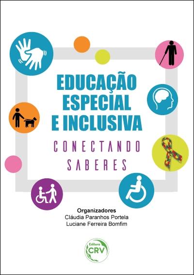 Capa do livro: EDUCAÇÃO ESPECIAL E INCLUSIVA: <br>conectando saberes