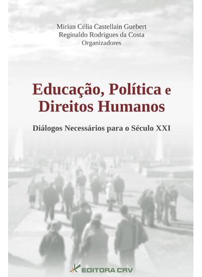 Capa do livro: EDUCAÇÃO, POLÍTICAS E DIREITOS HUMANOS:<br>diálogos necessários para o século XXI
